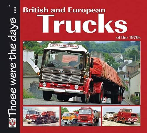9781845844158: British and European Trucks of the 1970s