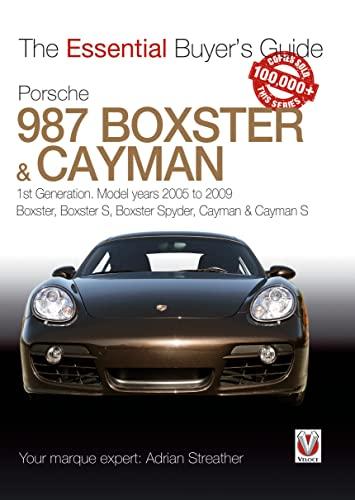 Porsche 987 Boxster & Cayman: 1st Generation: Model Years 2005 to 2009 Boxster, Boxster S, Boxster S