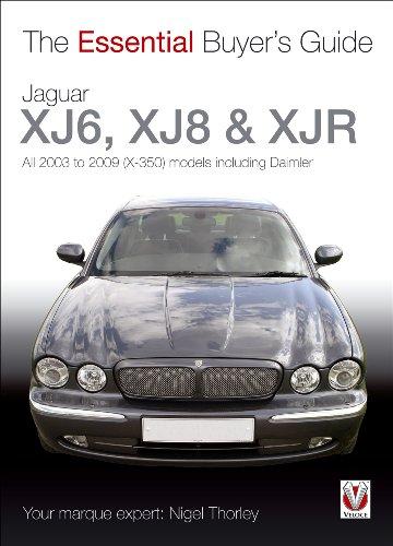 Jaguar XJ6, XJ8 & XJR: All 2003 to 2009 (X-350) Models including Daimler (Essential Buyer'...