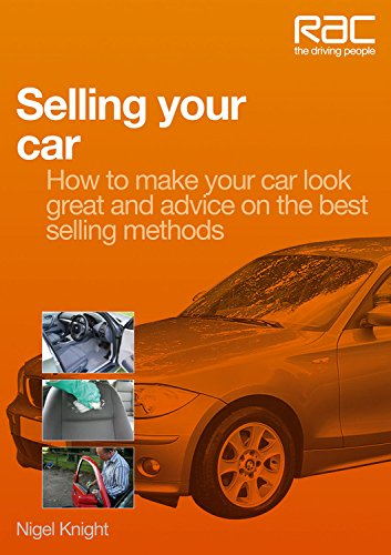 Selling Your Car: How to Make Your Car Look Great and Advice on the Best Selling Methods (RAC ...