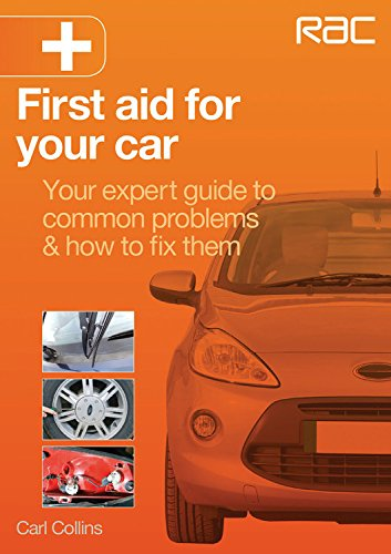 First Aid for Your Car: Your expert guide to common problems & how to fix them: Collins, Carl