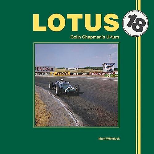 9781845845209: Lotus 18: Colin Chapman's U-Turn