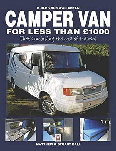 9781845845247: Build Your Own Dream Camper Van for Less Than GBP1000: That's Including the Cost of the Van!