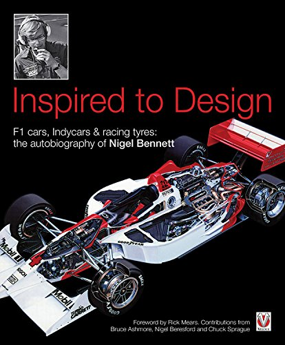 9781845845360: Inspired to Design: F1 Cars, Indycars & Racing Tyres: The Autobiography of Nigel Bennett