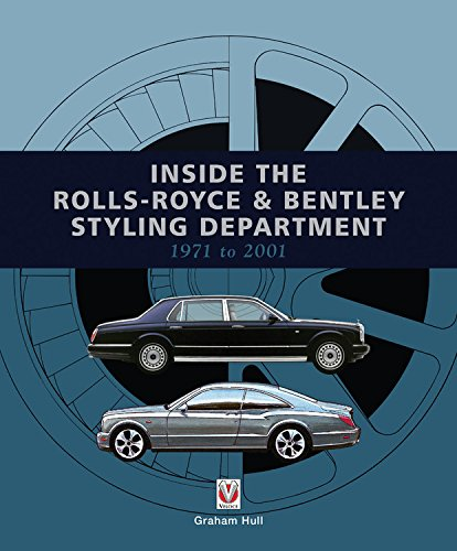 9781845846015: Inside the Rolls-Royce & Bentley Styling Department 1971 to 2001