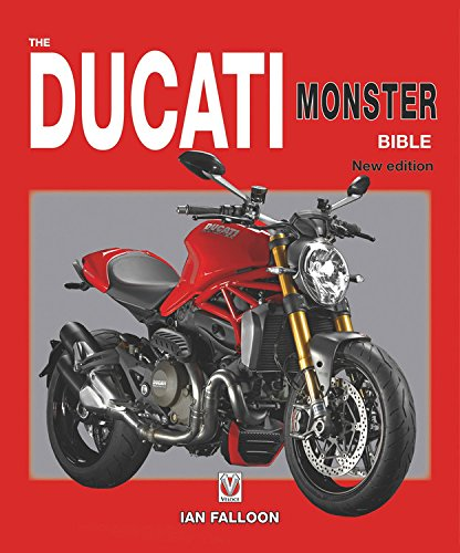 The Ducati Monster Bible: New Updated & Revised Edition: Ian Falloon