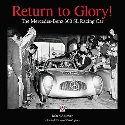 Return to Glory!: The Mercedes 300 SL Racing Car (Hardback): Robert Ackerson