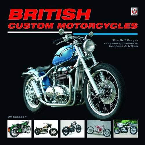 British Custom Motorcycles: Cloesen, Uli