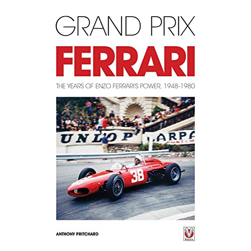 Grand Prix Ferrari: The Years of Enzo Ferrari's Power, 1948-1980: Pritchard, Anthony