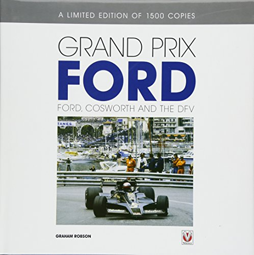 Grand Prix Ford: Ford, Cosworth and the DFV (Hardback): Graham Robson