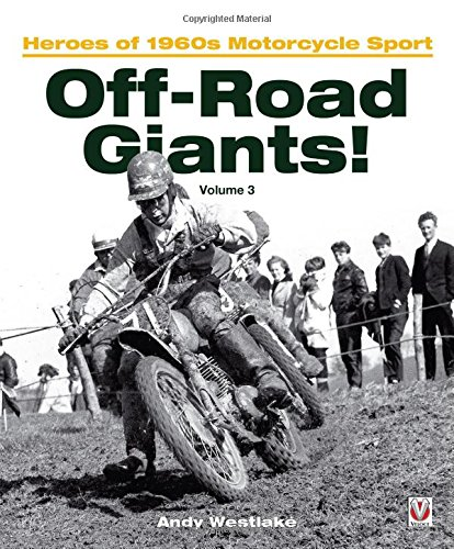 Off-Road Giants! Volume 3: Heroes of 1960s Motorcycle Sport: Westlake, Andy