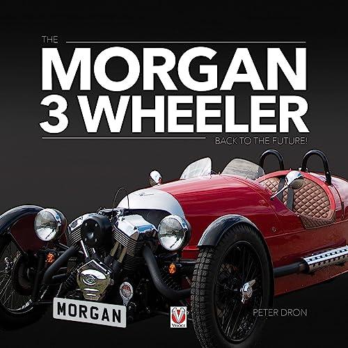 Morgan 3 Wheeler: back to the future!: Dron, Peter