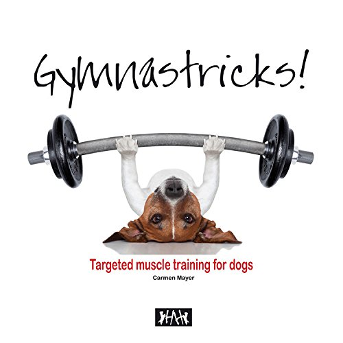 9781845847746: Gymnastricks: Targeted muscle training for dogs