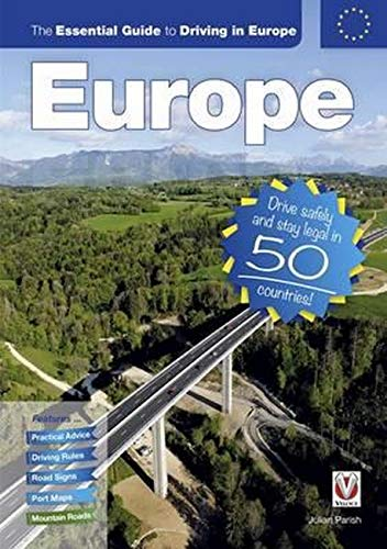 9781845847883: The Essential Guide to Driving in Europe: Drive safely and stay legal in 50 countries!