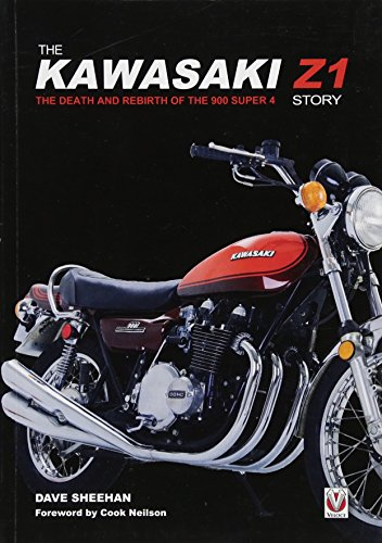 The Kawasaki Z1 Story: The Death and Rebirth of the 900 Super 4: David Sheehan