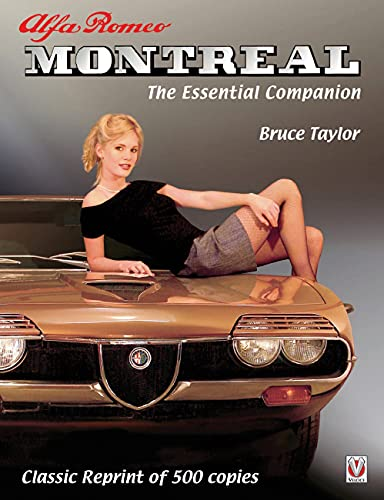 Alfa Romeo Montreal: The Essential Companion - Classic Reprint of 500 copies: Bruce Taylor