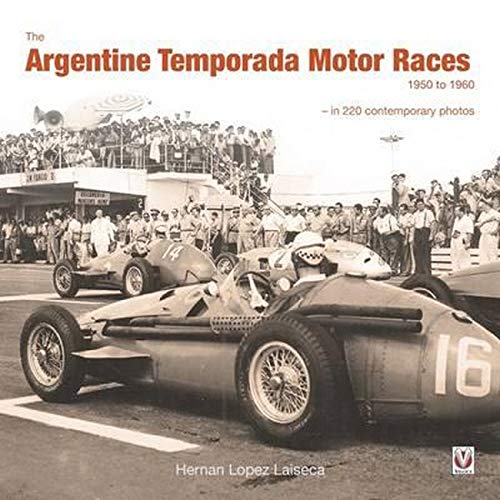 9781845848286: The Argentine Temporada Motor Races 1950 to 1960: In 220 Contemporary Photographs