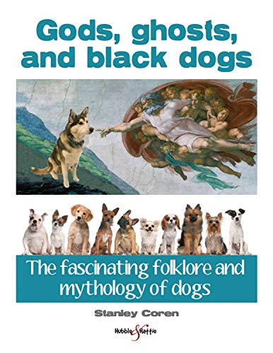 9781845848606: Gods, ghosts and black dogs: The fascinating folklore and mythology of dogs