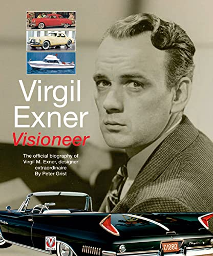 9781845848637: Virgil Exner: Visioneer: The Official Biography of Virgil M. Exner, Designer Extraordinaire