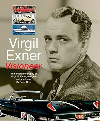 9781845848637: Virgil Exner: Visioneer: The official biography of Virgil M. Exner, designer extraordinaire