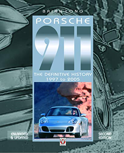 9781845848972: Porsche 911: The Definitive History 1997 to 2005 (Updated and Enlarged Edition)