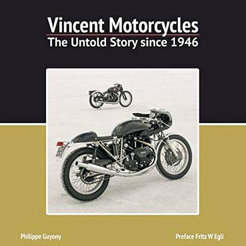 Vincent Motorcycles: The Untold Story Since 1946 (Hardcover): Phillipe Guyony