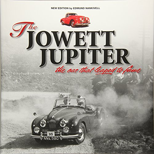The Jowett Jupiter - The car that: Edmund Nankivell