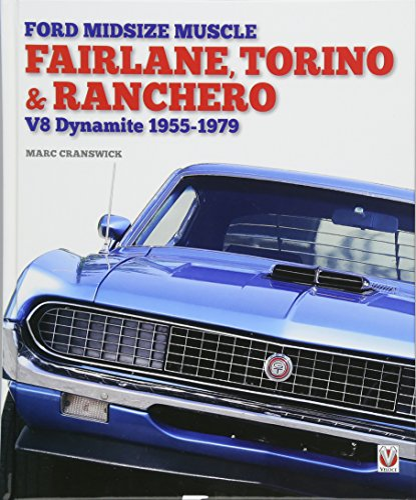 9781845849290: Ford Midsize Muscle - Fairlane, Torino & Ranchero: V8 Dynamite 1955-1979