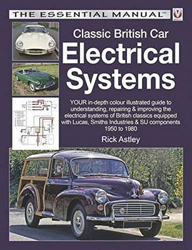 Classic British Car Electrical Systems: Your guide to understanding, repairing and improving the ...