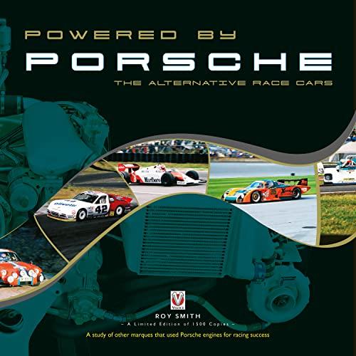 Powered by Porsche - The Alternative Race Cars: Smith, Roy