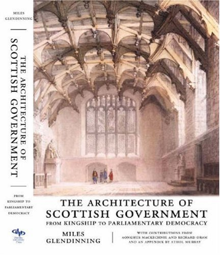 Architecture of Scottish Government : From Kingship to Parliamentary Democracy