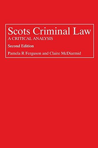 Scots Criminal Law: Ferguson, Pamela; McDiarmid, Claire