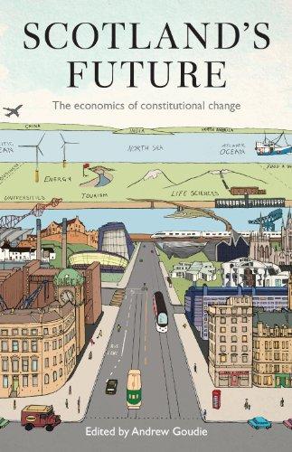 Scotland's Future: The Economics of Constitutional Change: Prof Andrew Goudie/
