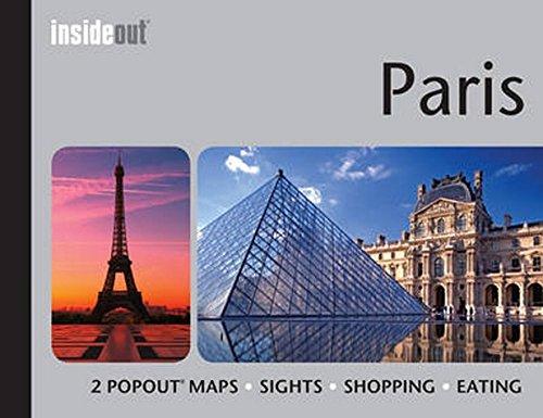 Paris InsideOut Travel Guide: Handy Pocket Size Travel Guide for Paris with 2 PopOut Maps