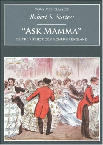 9781845880026: Ask Mamma: Or the Richest Commoner in England (Nonsuch Classics)