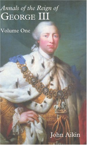9781845880194: 1: Annals of the Reign of George III: Volume I