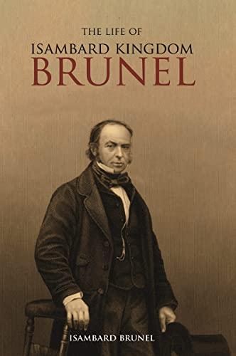 The Life of Isambard Kingdom Brunel, Civil: Isambard Kingdom Brunel