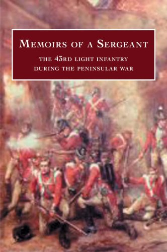 9781845880347: Memoirs of a Sergeant: The 43rd Light Infantry During the Peninsular War