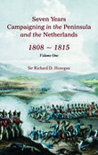 9781845880392: Seven Years Campaigning in the Peninsula and the Netherlands 1808-1815