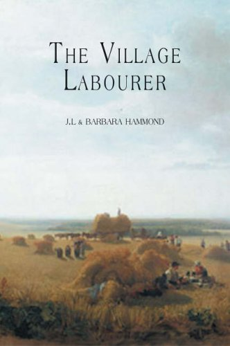 The Village Labourer: Hammond, J.L., Hammond, Barbera