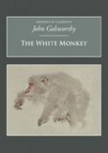 The White Monkey: Galsworthy, John