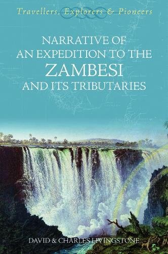 9781845880651: Narrative of an Expedition to the Zambesi and Its Tributaries (Travellers Explorers & Pioneer)