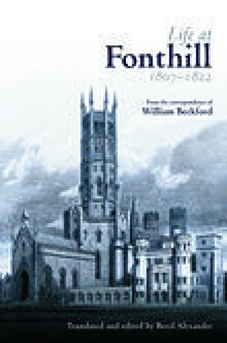 Life at Fonthill, 1807-1822: Letters of William: Beckford, William/ Boyd,