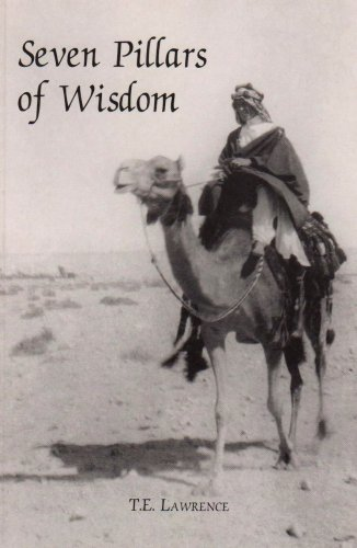 Seven Pillars of Wisdom: T E Lawrence