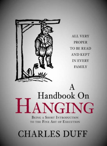 9781845881412: A Handbook on Hanging: Being a Short Introduction to the Fine Art of Execution