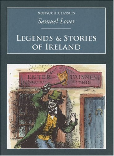 Legends and Stories of Ireland: Samuel Lover