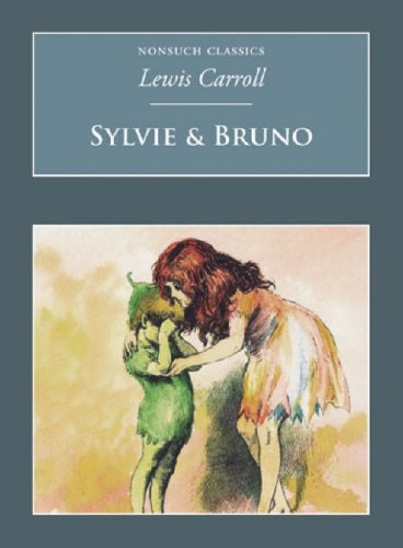 Sylvie and Bruno (Nonsuch Classics) (9781845882358) by Lewis Carroll