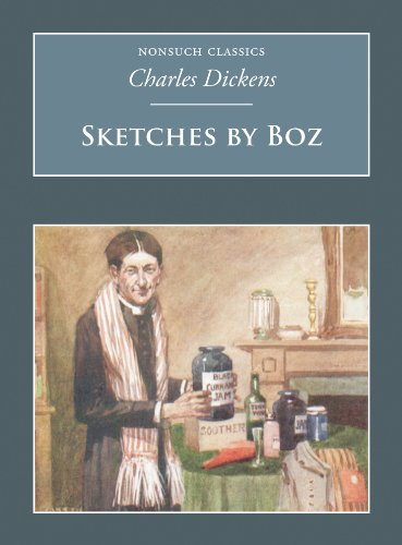 Sketches by Boz (Nonsuch Classics): Dickens, Charles