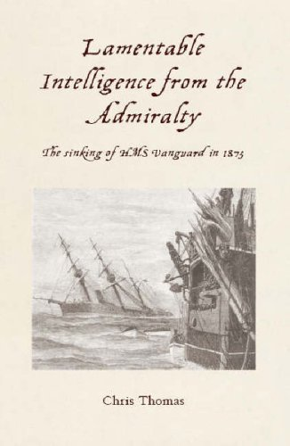 Lamentable Intelligence: The Sinking of the HMS Vanguard in 1875: Thomas, Chris