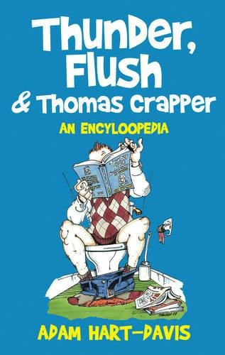 9781845886097: Thunder, Flush & Thomas Crapper: An Encycloopedia